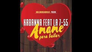 KABANNA  FEAT.  LA 7-55 - AMAME PARA BAILAR