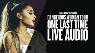 Ariana Grande - One Last Time [Live Audio] (Dangerous Woman Tour Orchestral Version)