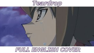 Teardrop - Yu-Gi-Oh! GX (FULL ENGLISH COVER)