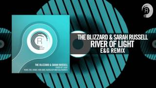 The Blizzard & Sarah Russell - River of Light (E&G REMIX)