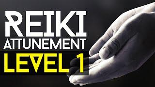 Reiki Attunement Level 1: Learning The Basics