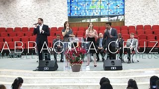 Marcel Freire, Regina Mota, Riane Junqueira, Matheus Di Felippo - Abraça a Cruz