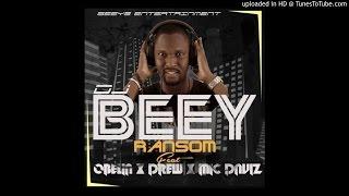 DJ Beey - Ransome ft. Obelia, Drew & Mic Daviz