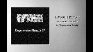 "REVOLUTE IN PANIC -Degenerated Beauty EP- 04: ""Degenerated Beauty"""