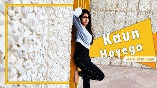 Kaun Hoyega | Qismat | Ammy Virk | Jaani | B Praak | Dance Performance | Aditi Bhatnagar