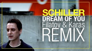 "Neu: SCHILLER // ""Dream Of You"" (Filatov & Karas Remix)"