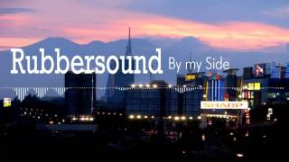 Rubbersound - By my Side