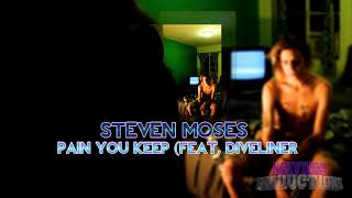 Steven Moses - Pain You Keep (feat. diveliner)