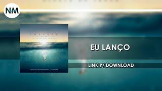 Eu Lanço  - CD IMERSÃO Diante do Trono (2016) - Nmusic