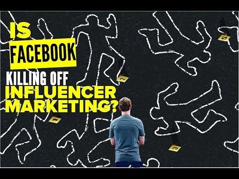 Is Facebook Killing Off Influencer Marketing?