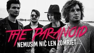 The Paranoid - Nemusím nič len zomrieť
