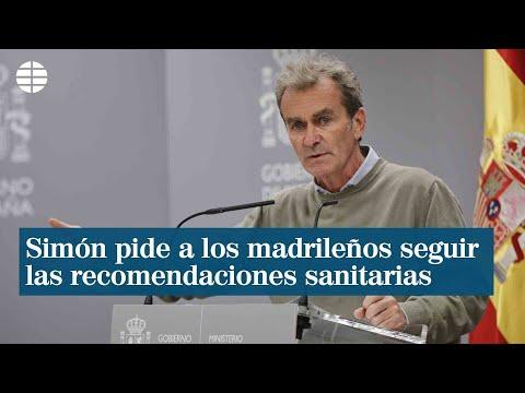 Simón pide a los madrileños seguir las recomendaciones sanitarias