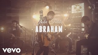 John Tibbs - Abraham (Official Performance)
