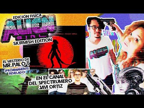 Alien Girl Skirmish Edition + El Misterio de Mr. Palote con Javi & Laura