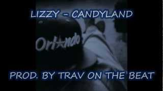 Lizzy - Candyland Freestyle (Produced By Trav On The Beat)