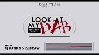 Look At My Dab - [ Bouyon REMIX ] Prod. Dj PASKO x Dj BEAW
