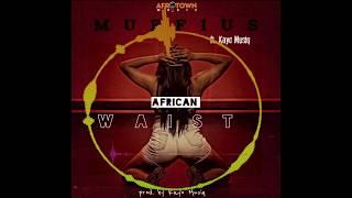 Muffius - African Waist (Official Audio) Ft. Kayo Musiq