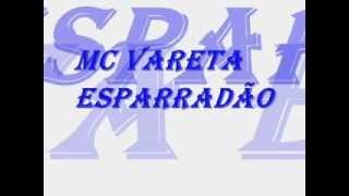 MC VARETA ESPARRADÃO