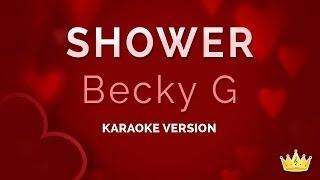 Becky G - Shower (Karaoke Version)
