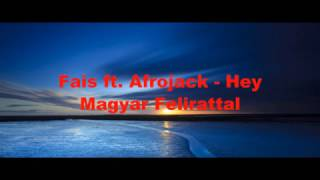 Fais ft. Afrojack - Hey Magyar felirattal