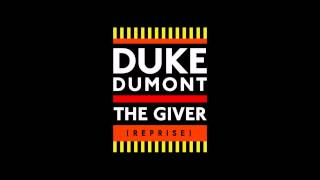 Duke Dumont - The Giver (Reprise) (audio)