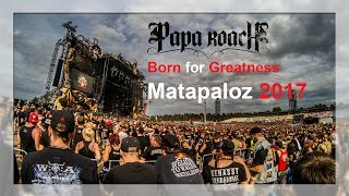 Papa Roach 2017 live at Matapaloz - Born for Greatness (Hockenheim 16.06.2017 Full Song)