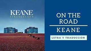 On the road - Keane (Letra y traducción)