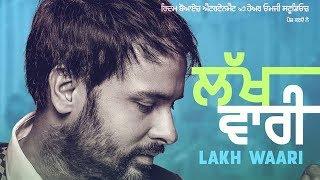 Lakh Vaari (Full Video) | Amrinder Gill | Harish Verma | Simi Chahal | Jatinder Shah width=