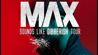 MAX - Sounds Like Gibberish Tour (Fall 2015)