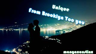 Unique - From Brooklyn To You