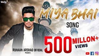 MIYA BHAI HYDERABADI RAP SONG | RUHAAN ARSHAD | Music : Adil Bakhtawar