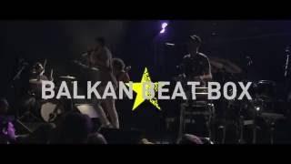 Festival electrochoc 11 -  BALKAN BEAT BOX -  Live avril 2016