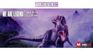 [MIX166] DimitriVegas & LikeMike x Steve Aoki ft AbigailBreslin – We Are Legend (Feliks Alvin Remix)