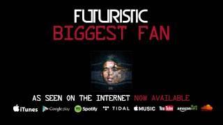 Futuristic - Biggest Fan (Official Audio)