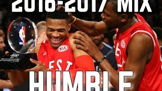 "2016-2017 MIX - ""HUMBLE"""