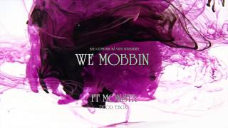 BadCompany Má Vida- We Mobbin (Feat: Monsta)