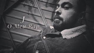 J FEAT. TILHON - O Meu Rap