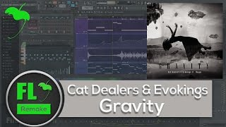 Cat Dealers & Evokings -  Gravity (FL Studio Remake + FLP)