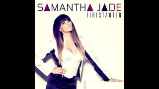Samantha Jade - Firestarter (Audio + Lyrics)