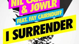 Nil Carranza & JØWLR Feat. Fay Cairnduff - I Surrender (Official Audio)