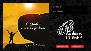 Cid Moreira - Salmo 91