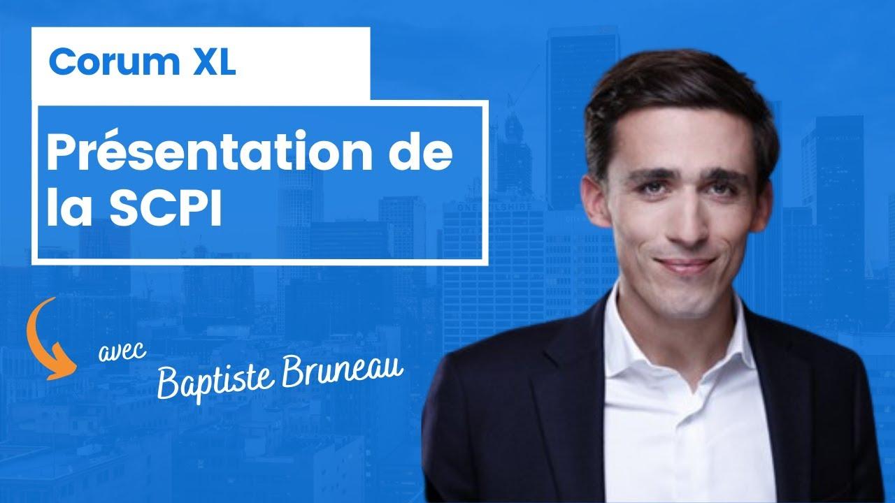 Corum XL : présentation de la SCPI par Baptisme Bruneau