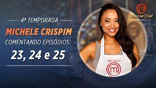 MASTERCHEF BRASIL com Michele Crispim | EPs 23, 24 e 25 | TEMP 04