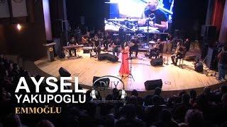 Aysel YAKUPOĞLU -emmoğlu - Lansman konserinden
