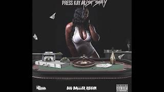 PRESS KAY- MUST STAY (BIG BALLER RIDDIM)