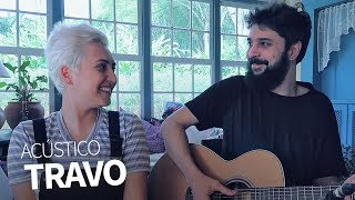 Travo (Acústico)   Joana Castanheira & Pedro Altério