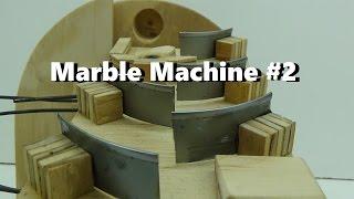 Marble Machine #2
