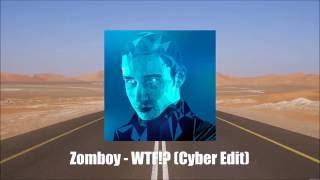 Zomboy - WTF!? (Cyber Edit) [FREE]