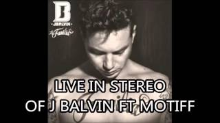 J Balvin Ft F Motiff Live in Stereo (Álbum La Familia)