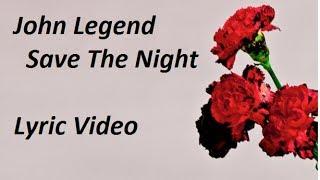 John Legend - Save The Night Lyric Video